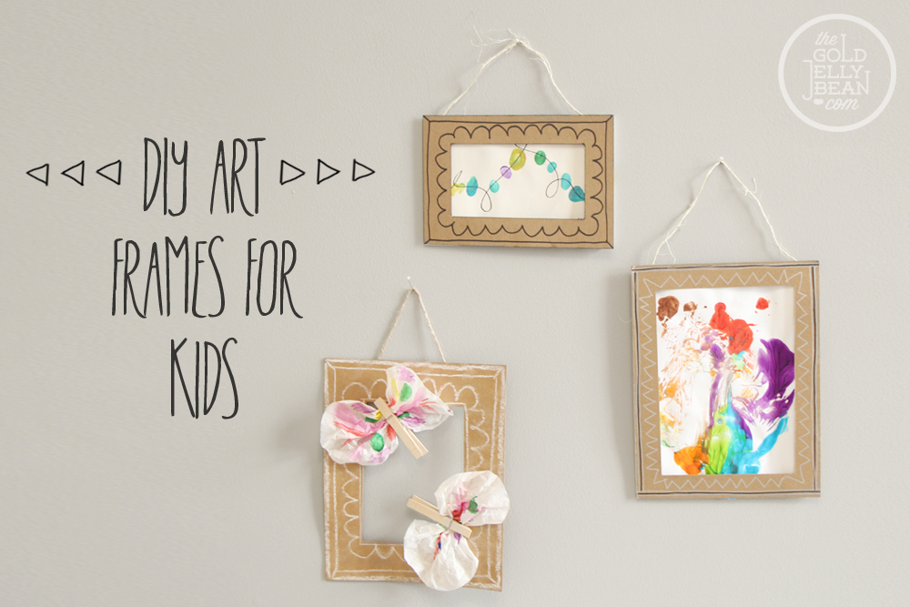 DIY Art Frames For Kids, via www.thegoldjellybean.com